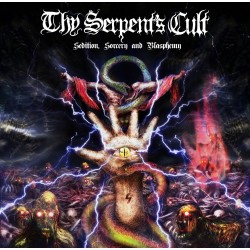 "THY SERPENT'S CULT ""Sedition, Sorcery and Blasphemy"""