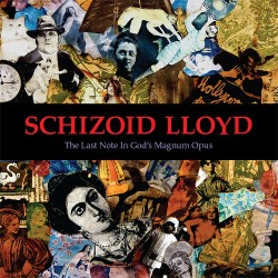 "SCHIZOID LLOYD "" The Last Note in God's Magnum Opus"""