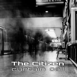 "THE CITIZEN ""Curtain Call"""