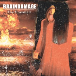 "BRAINDAMAGE ""The Downfall"""