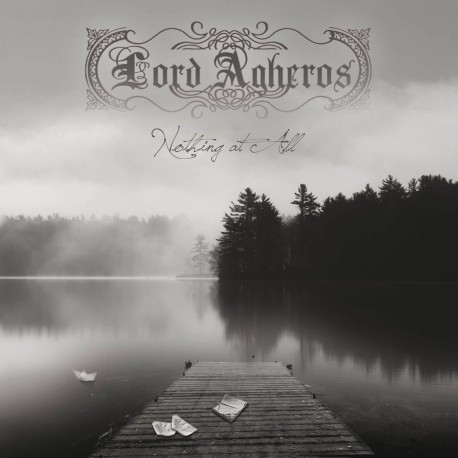 """LORD AGHEROS """"Nothing at All"""""""