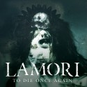 "LAMORI ""To Die Once Again"""