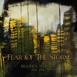 "FEAR OF THE STORM ""Madness Splinters (1991-1996) """