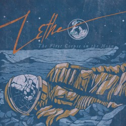"LETHE ""The First Corpse on the Moon"""