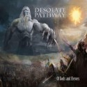 "DESOLATE PATHWAY ""Of Gods and Heroes"""