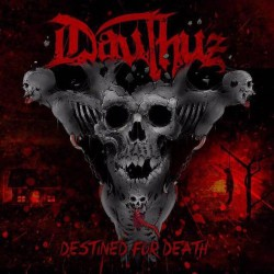 "DAUTHUZ ""Destined for Death"""