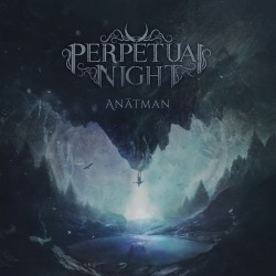 "PERPETUAL NIGHT ""Anatman"""