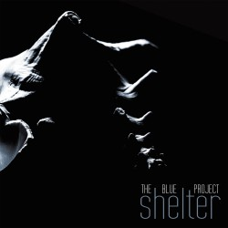 "THE BLUE PROJECT ""Shelter"""