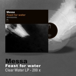 "MESSA ""Feast for Water"" LP acqua trasparente"