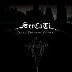 "SERCATI ""Devoted, Demons and Mavericks"""