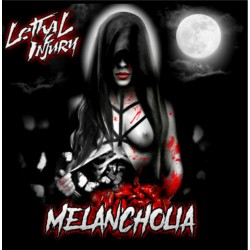 "LETHAL INJURY ""Melancholia"""
