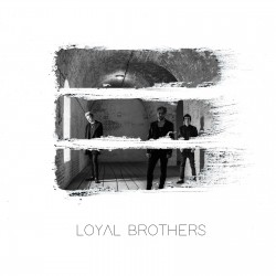 "LOYAL BROTHER ""Loyal Brother"""