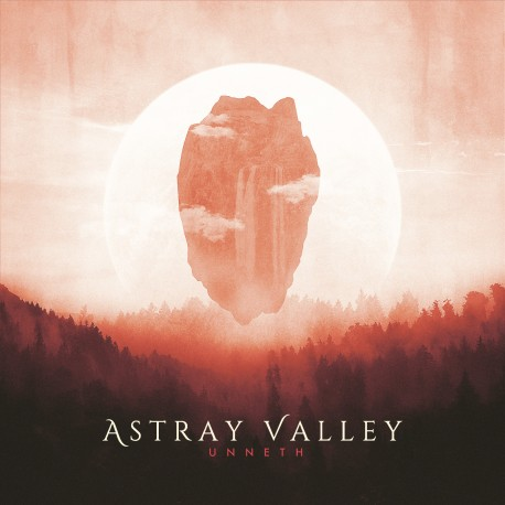 "ASTRAY VALLEY ""Unneth"""