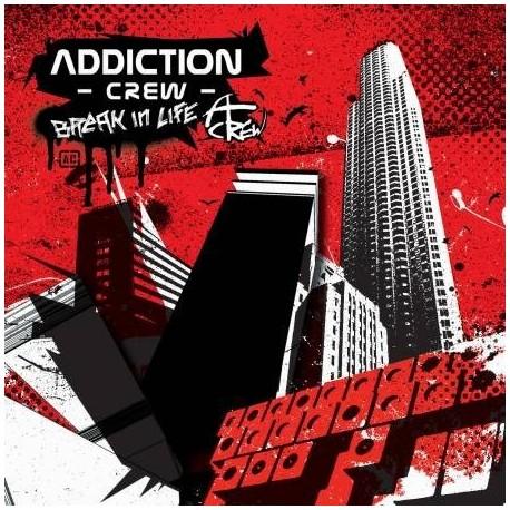 """ADDICTION CREW """"Break In Life"""""""
