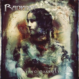 "RADIANCE ""Undying Diabolyca"""