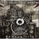"THE REPUBLIC OF DESIRE - ""REALpolitik"" - CD"