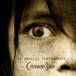 "CRIMSON BLUE ""The Angelic Performance"""