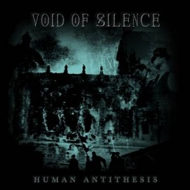 "VOID OF SILENCE ""Human Antithesis"""