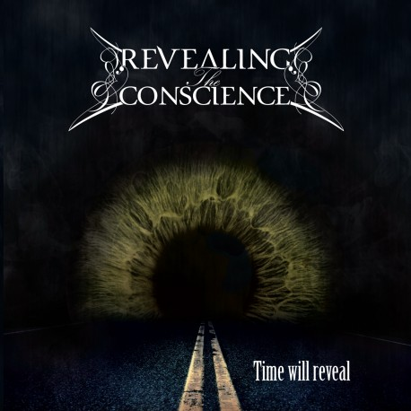 """REVEALING THE CONSCIENCE """"Time will Reveal"""""""