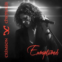 "CRIMSON CHRYSALIS ""Enraptured"""