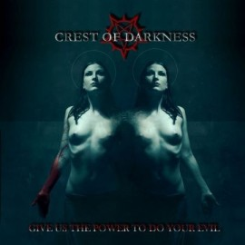 "CREST OF DARKNESS ""Give us the power to do your evil"""