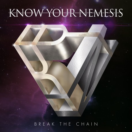 """KNOW YOUR NEMESIS """"Break the Chain"""""""