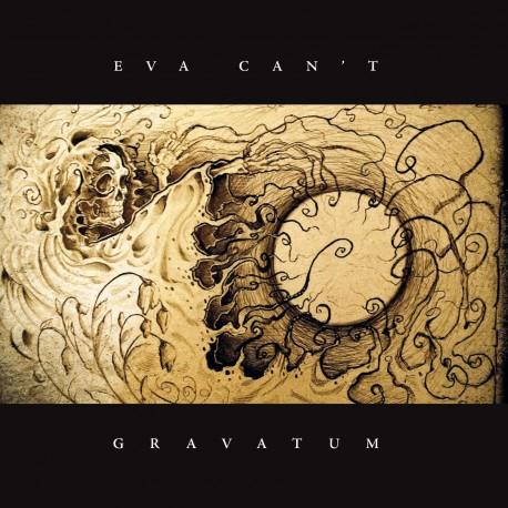 """EVA CAN'T """"Gravatum"""""""