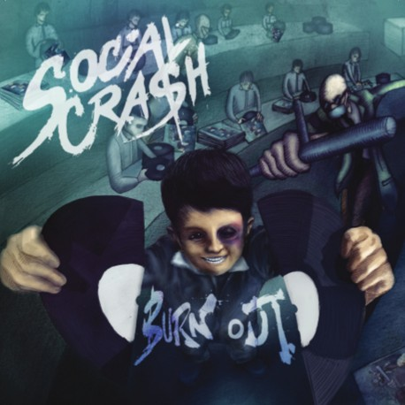 "SOCIAL CRASH ""Burn Out"""