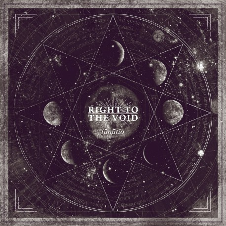 "RIGHT TO THE VOID ""Lunatio"""