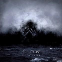 "SLOW ""V - Oceans"""