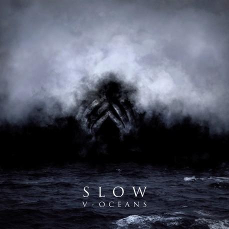 "SLOW ""V - Ocean"""