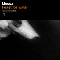 "MESSA ""Feast for Water"" CD"