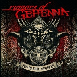 "RUMORS OF GEHENNA ""Ten Hatred Degrees"""