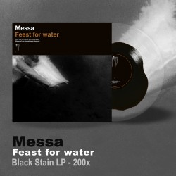 "MESSA ""Feast for Water"" black stain LP"