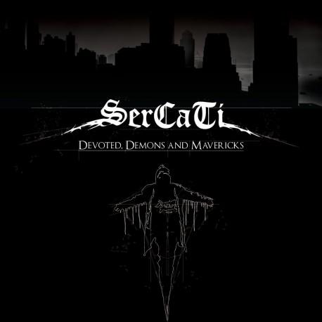 "SERCATI ""Devoted, Demons and Mavericks"""