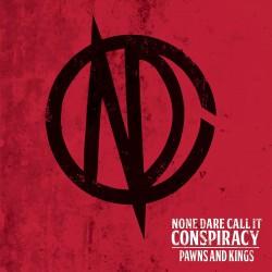 """NONE DARE CALL IT CONSPIRACY """"Pawns and Kings"""""""