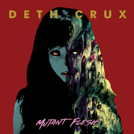 "DETH CRUX ""Mutant Flesh"""