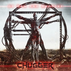 "CHUGGER ""Of Man and Machine"""
