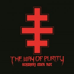 "THE WAY OF PURITY ""Schwarz Oder Rot"""