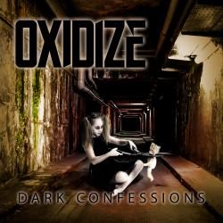 """OXIDIZE """"Dark Confessions"""""""