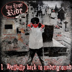 "GRIM REAPER RIDE ""Hellbilly back to Underground"""