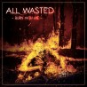 """ALL WASTED """"Burn With Me"""""""