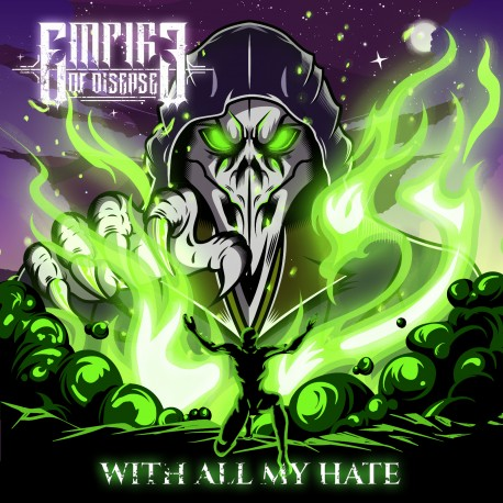 """Empire of Disease """"With All My Hate"""""""