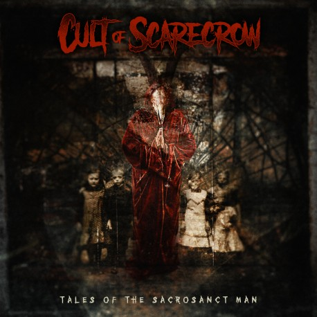 """Cult of the Scarecrow """"Tales of the Sacrosant Man"""""""