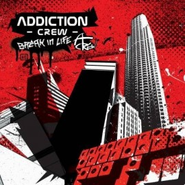 "ADDICTION CREW ""Break In Life"""