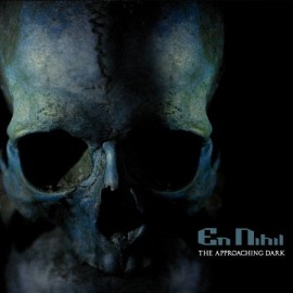 "EN NIHIL ""The Approaching Dark"""