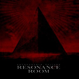 "RESONANCE ROOM ""Untouchable Failure"""