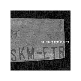"SKM-ETR ""The rugged meat cleaver"""