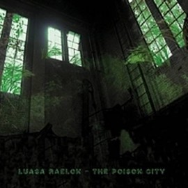 "LUASA RAELON ""The poison city"""