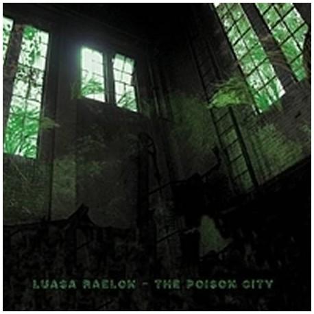 "LUASA RAELON ""The poison city"""